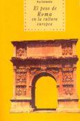 el peso de roma en la cultura europea (ebook)-eva cantarella-9788446040569