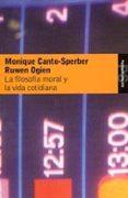 LA FILOSOFIA MORAL Y LA VIDA COTIDIANA - 9788449317569 - MONIQUE CANTO-SPERBER
