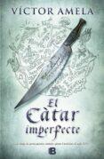 EL CATAR IMPERFECTE - 9788466653169 - VICTOR AMELA