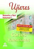 UJIERES DE LAS CORTES VALENCIANAS. TEMARIO Y TEST. VOLUMEN I - 9788467639469 - VV.AA.