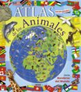ATLAS DESPLEGABLE DE LOS ANIMALES - 9788467708769 - VV.AA.
