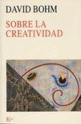 sobre la creatividad-david bohm-9788472455269