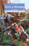 TERROR A WINNIPEG - 9788476604069 - ERIC WILSON