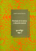 PSICOLOGIA DE LA MUSICA Y EDUCACION MUSICAL - 9788477741169 - JOSEFA LACARCEL MORENO