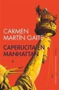 CAPERUCITA EN MANHATTAN - 9788478444069 - CARMEN MARTIN GAITE
