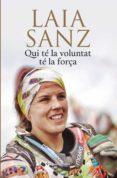 QUI TÉ LA VOLUNTAT TÉ LA FORÇA (EBOOK) - 9788482647869 - LAIA SANZ