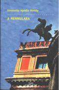 A MENNULARA (PREMIO NOVELA EUROPEA CASINO DE SANTIAGO 2004) - 9788482887869 - SIMONETTA AGNELLO HORNBY