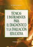 TECNICAS E INSTRUMENTOS PARA EL DIAGNOSTICO Y LA EVALUACION EDUCA TIVA - 9788483164969 - MARIA TERESA PADILLA CARMONA