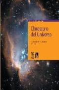 CLAROSCURO DEL UNIVERSO - 9788483193969 - MARIANO MOLES VILLAMATE