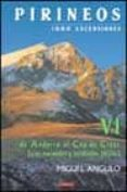 PIRINEOS: 1000 ASCENSIONES (T. VI): FR ANDORRA AL CAP DE CREUS (V IAS NORMALES Y ESCALADAS FACILES) - 9788483318669 - MIGUEL ANGULO