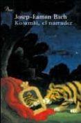 KOSAMBI, EL NARRADOR - 9788484378969 - JOSEP RAMON BACH
