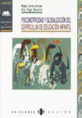 PSICOMOTRICIDAD Y GLOBALIZACION DEL CURRICULUM EN EDUCACION INFAN TIL - 9788487767869 - MIGUEL LLORCA LINARES