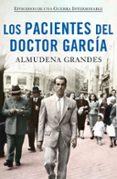 LOS PACIENTES DEL DOCTOR GARCIA (ESTUCHE) - 9788490664469 - ALMUDENA GRANDES