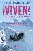 VIVEN, EL TRIUNFO DEL ESPÍRITU HUMANO - 9788490702369 - PIERS PAUL READ