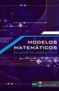 MODELOS MATEMATICOS EN CIENCIAS AMBIENTALES - 9788492477869 - VICTOR HERNANDEZ MORALES