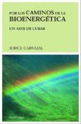 por los caminos de la bioenergética (ebook)-jorge carvajal-9788492545469