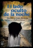 EL LADO OCULTO DE LA NOCHE - 9788493950569 - NORBERTO LUIS ROMERO