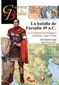 LA BATALLA DE FARSALIA 49 A.C. - 9788494541469 - JOSE IGNACIO LAGO