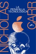 la pesadilla tecnologica-nicholas carr-9788494764769