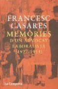 MEMORIES D UN ADVOCAT LABORALISTA (1927 - 1958) - 9788495616869 - FRANCESC CASARES