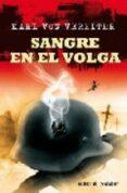 SANGRE EN EL VOLGA - 9788496803169 - KARL VON VEREITER