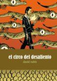 EL CIRCO DEL DESALIENTO (2ª ED) - 9788496815469 - DAVID RUBIN