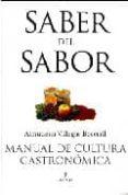 SABER DEL SABOR: MANUAL DE CULTURA GASTRONOMICA - 9788496968769 - ALMUDENA VILLEGAS BECERRIL