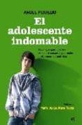 EL ADOLESCENTE INDOMABLE: ESTRATEGIAS PARA PADRES: COMO NO DESESP ERAR Y APRENDER A SOLUCIONAR LOS CONFLICTOS - 9788497348669 - ANGEL PERALBO