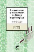 CONSERVACION Y RESTAURACION DE BIENES ARQUEOLOGICOS - 9788497565769 - SALVADOR GARCIA
