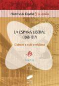 la españa liberal (1868-1917). cultura y vida cotidiana (ebook)-jorge uría-9788497568869