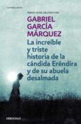 LA INCREIBLE Y TRISTE HISTORIA DE LA CANDIDA ERENDIRA Y DE SU ABU ELA DESALMADA - 9788497592369 - GABRIEL GARCIA MARQUEZ