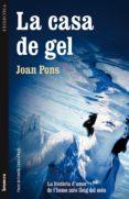 LA CASA DE GEL - 9788498246469 - JOAN PONS
