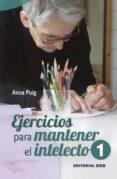 EJERCICIOS PARA MANTENER EL INTELECTO /1 - 9788498427769 - ANNA PUIG
