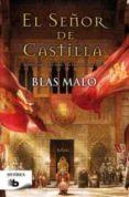 EL SEÑOR DE CASTILLA - 9788498729269 - BLAS MALO