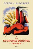 HISTORIA DE LA ECONOMIA EUROPEA (NUEVA EDICION AMPLIADA) - 9788498925869 - DEREK H. ALDCROFT