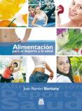 ALIMENTACION PARA EL DEPORTE Y LA SALUD - 9788499100869 - JOAN RAMON BARBANY