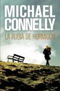 LA RUBIA DE HORMIGÓN (EBOOK) - 9788499184869 - MICHAEL CONNELLY