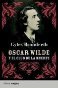 oscar wilde y el club de la muerte (ebook)-gyles brandreth-9788499441269