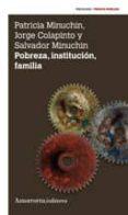 POBREZA, INSTITUCION, FAMILIA (2ª ED.) - 9789505181469 - PATRICIA MINUCHIN