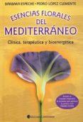 ESENCIAS FLORALES DEL MEDITERRANEO - 9789507540769 - BARBARA ESPECHE