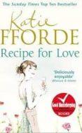 RECIPE FOR LOVE - 9780099539179 - KATIE FFORDE