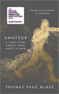 amateur: a reckoning with gender, identity and masculinity-thomas page mcbee-9781786890979
