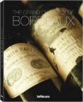 THE GRAND CHATEAUX OF BORDEAUX - 9783832798079 - VV.AA.