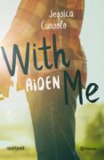 WITH ME. AIDEN - 9788408201779 - JESSICA CUNSOLO