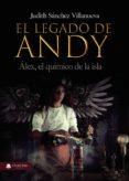 Ebook descarga móvil EL LEGADO DE ANDY: ÁLEX, EL QUÍMICO DE LA ISLA (Spanish Edition)