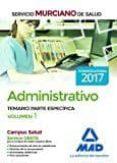ADMINISTRATIVO DEL SERVICIO MURCIANO DE SALUD. TEMARIO PARTE ESPECÍFICA VOLUMEN 1 - 9788414205679 - VV.AA.