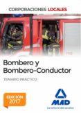 BOMBERO Y BOMBERO-CONDUCTOR. TEMARIO PRÁCTICO - 9788414209479 - VV.AA.