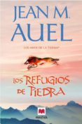 LOS REFUGIOS DE PIEDRA (LOS HIJOS DE LA TIERRA 5) - 9788415120179 - JEAN M. AUEL