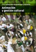 ANIMACION Y GESTION CULTURAL. ANIMACION SOCIOCULTURAL Y TURSITICA - 9788415309079 - ROSARIO CERDA