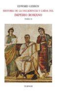 historia de la decadencia y caída del imperio romano. tomo ii (ebook)-edward gibbon-9788415427179